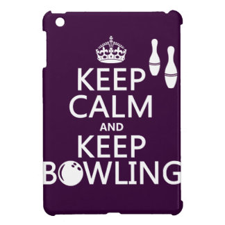 Keep Calm and Keep Bowling - all colours Cover For The iPad Mini