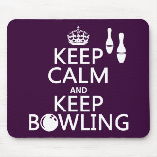 Keep Calm and Keep Bowling - all colours Mouse Pad