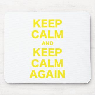 Keep Calm and Keep Calm Again Mousepad