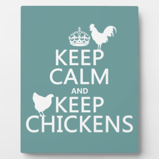 Keep Calm and Keep Chickens (any background color) Plaque