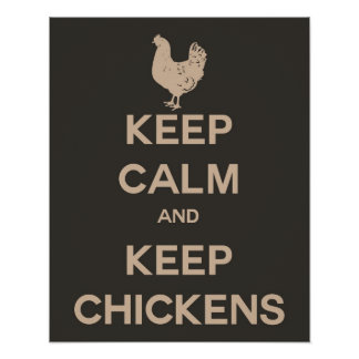 Keep Calm and Keep Chickens Posters
