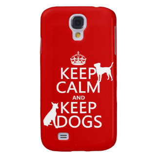Keep Calm and Keep Dogs - all colours Galaxy S4 Case