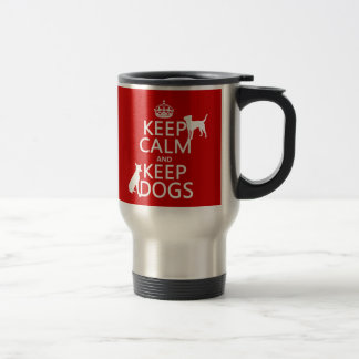 Keep Calm and Keep Dogs - all colours Mugs