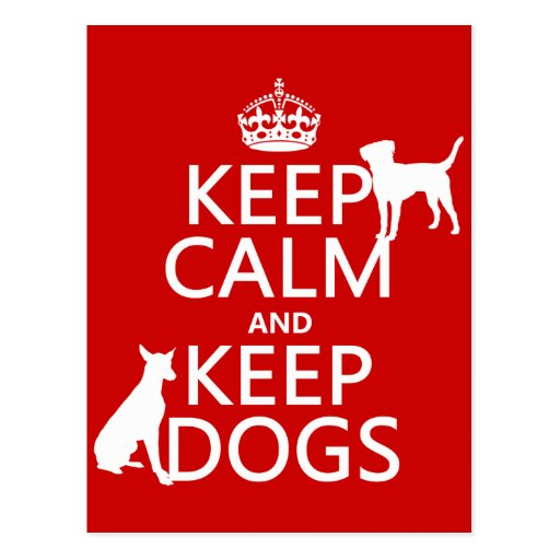 Keep Calm and Keep Dogs - all colours Post Cards