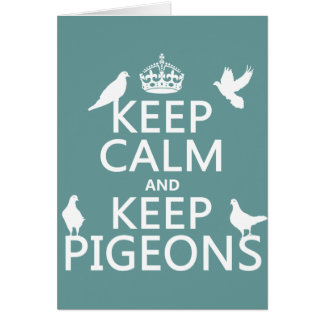 Keep Calm and Keep Pigeons - all colours Greeting Card