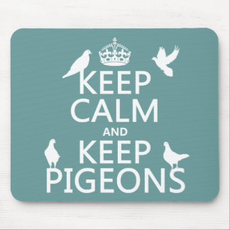 Keep Calm and Keep Pigeons - all colours Mouse Mat