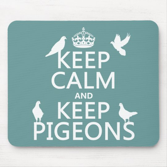 Keep Calm and Keep Pigeons - all colours Mouse Pad