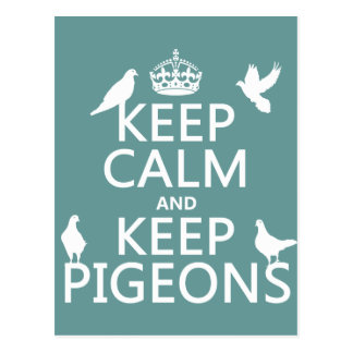 Keep Calm and Keep Pigeons - all colours Postcard