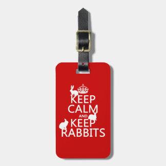 Keep Calm and Keep Rabbits - all colors Luggage Tag