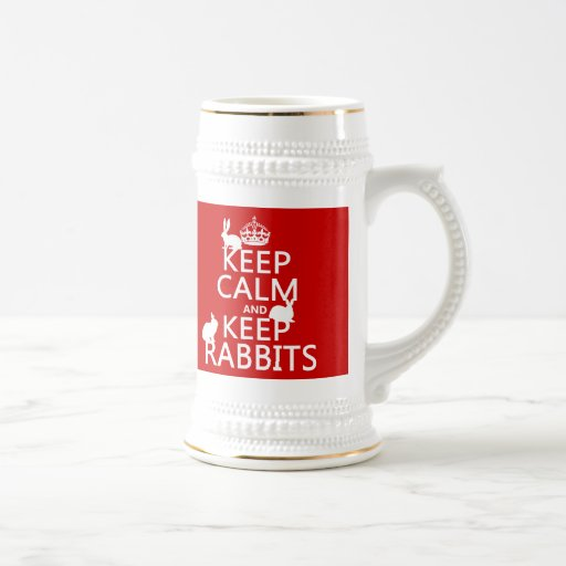 Keep Calm and Keep Rabbits - all colors Mugs