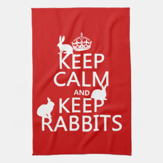 Keep Calm and Keep Rabbits - all colors Tea Towel
