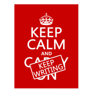 Keep Calm and Keep Writing Postcard