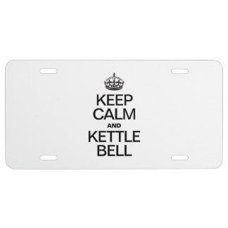 KEEP CALM AND KETTLE BELL LICENSE PLATE