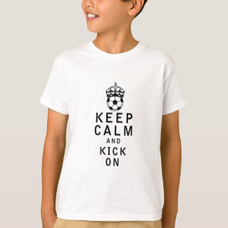 Keep Calm and Kick On T-Shirt