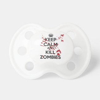 Keep Calm and Kill Zombies Baby Pacifiers