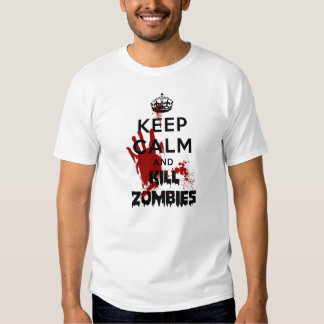 Keep Calm And Kill Zombies T Shirts