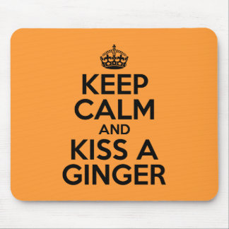 Keep calm and kiss a Ginger Mouse Mat