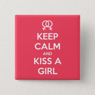 Keep Calm and Kiss a Girl Button