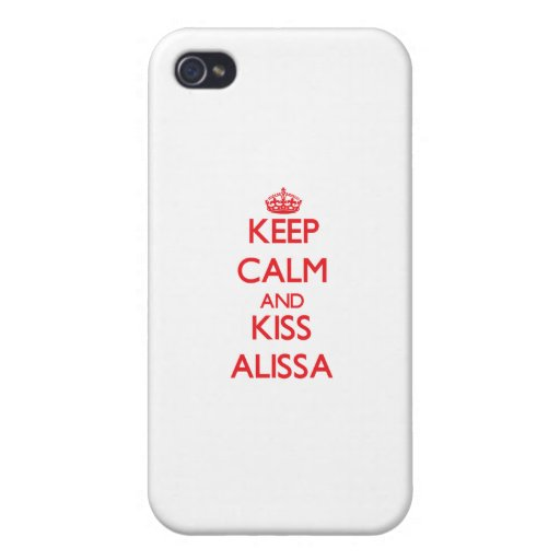 Keep Calm and Kiss Alissa iPhone 4 Case