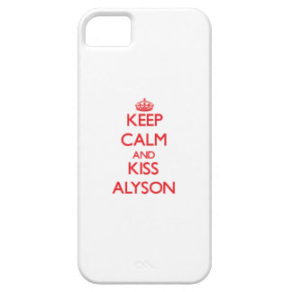 Keep Calm and kiss Alyson iPhone 5 Covers