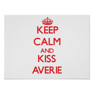 Keep Calm and kiss Averie Poster