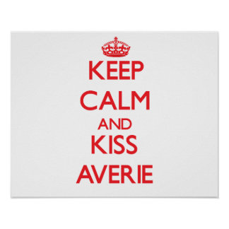 Keep Calm and Kiss Averie Posters