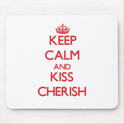 Keep Calm and kiss Cherish Mousepads