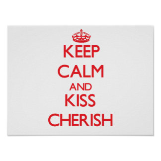 Keep Calm and kiss Cherish Posters