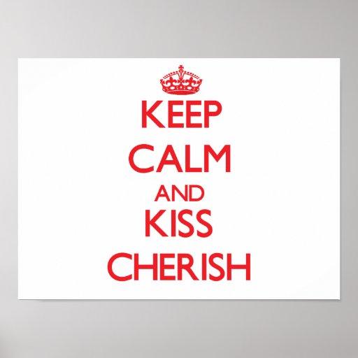 Keep Calm and kiss Cherish Posters