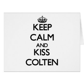 Keep Calm and Kiss Colten Big Greeting Card