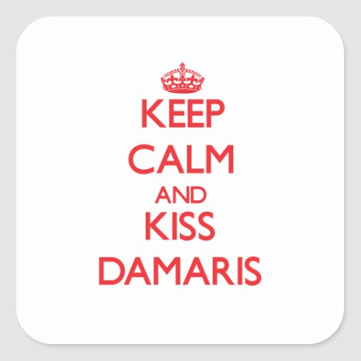 Keep Calm and Kiss Damaris Square Sticker