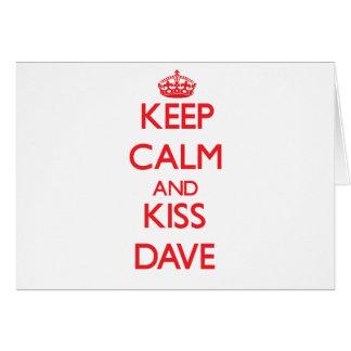 Keep Calm and Kiss Dave Card