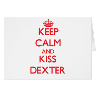 Keep Calm and Kiss Dexter Cards