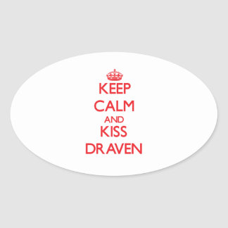 Keep Calm and Kiss Draven Oval Sticker