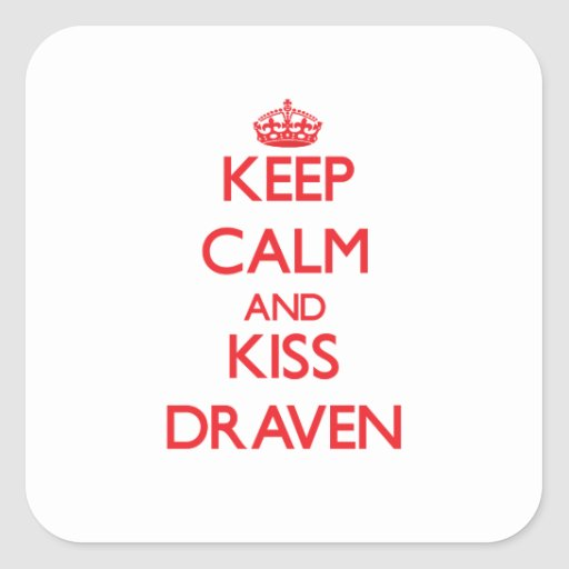 Keep Calm and Kiss Draven Square Stickers