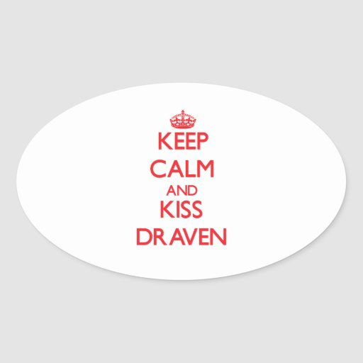 Keep Calm and Kiss Draven Sticker