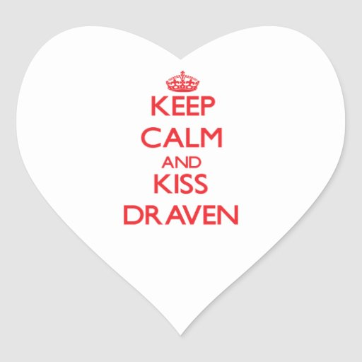 Keep Calm and Kiss Draven Stickers