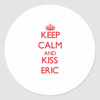 Keep Calm and Kiss Eric Round Stickers