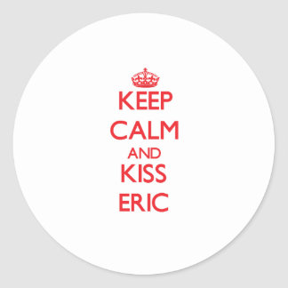 Keep Calm and Kiss Eric Stickers