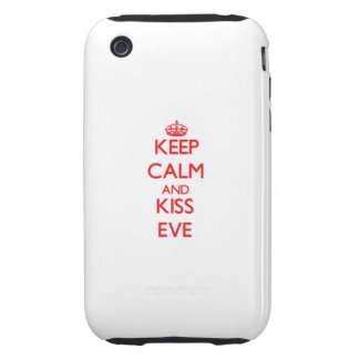 Keep Calm and kiss Eve iPhone 3 Tough Cases