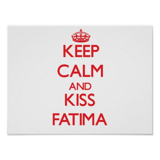 Keep Calm and kiss Fatima Poster