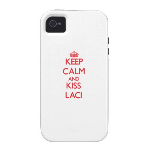 Keep Calm and kiss Laci Case-Mate iPhone 4 Cases