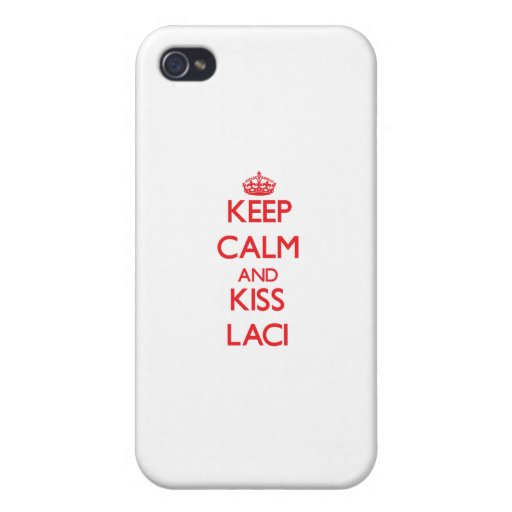 Keep Calm and Kiss Laci iPhone 4 Covers