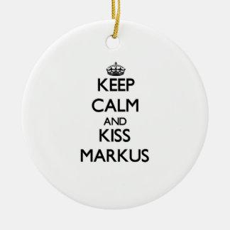 Keep Calm and Kiss Markus Ornament