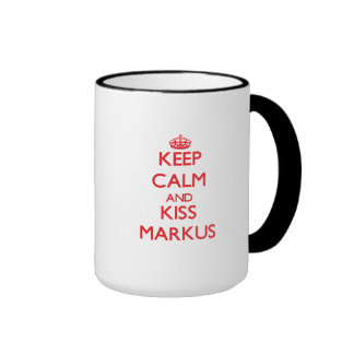 Keep Calm and Kiss Markus Coffee Mugs