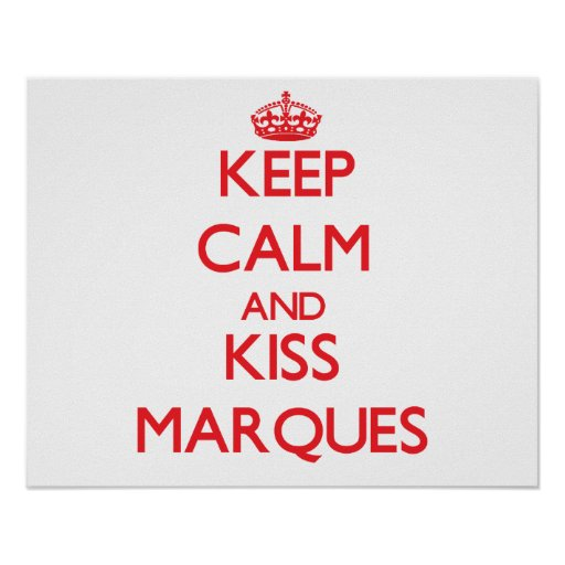 Keep Calm and Kiss Marques Poster