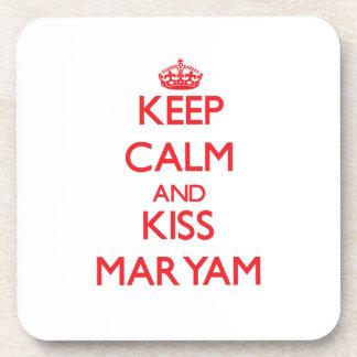 Keep Calm and kiss Maryam Drink Coaster