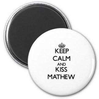 Keep Calm and Kiss Mathew Fridge Magnet