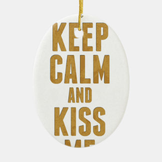 Keep Calm And Kiss Me Ceramic Oval Decoration
