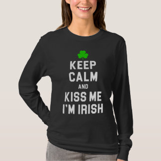 Keep Calm And Kiss Me I'm Irish T-Shirt